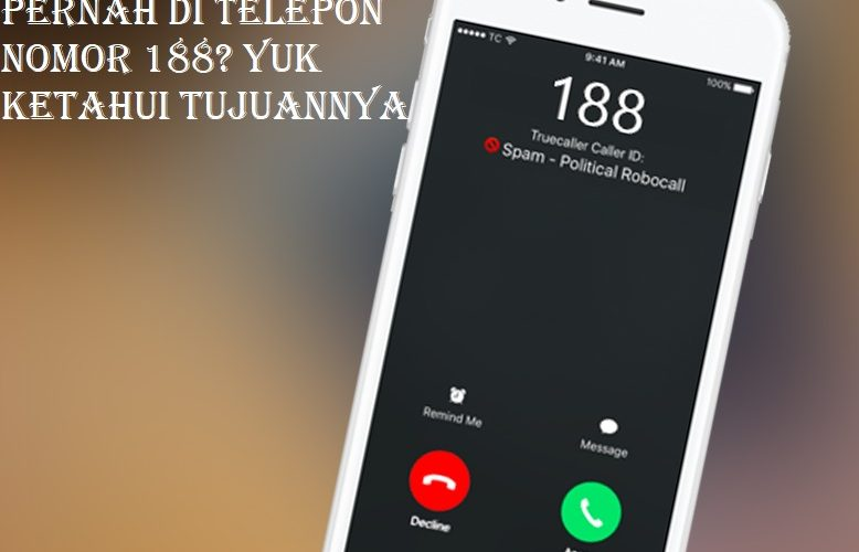 Pernah Di Telepon Nomor 188? Yuk Ketahui Tujuannya